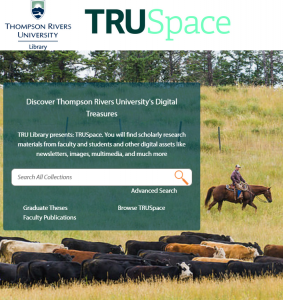 TRUSpace - TRU's scholarly research materials from faculty and students and other digital assets like newsletters, images, multimedia, and much more
